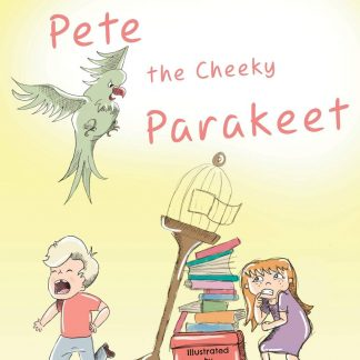 Pete The Cheeky Parakeet Paperback